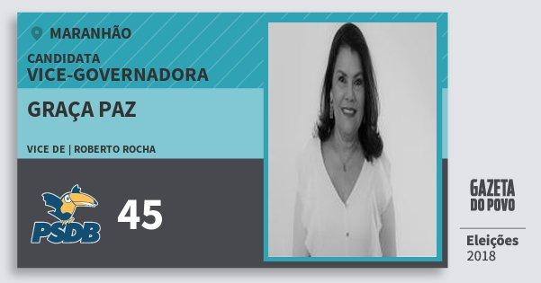 Santinho Graça Paz 45 (PSDB) Vice-Governadora | Maranhão | Eleições 2018