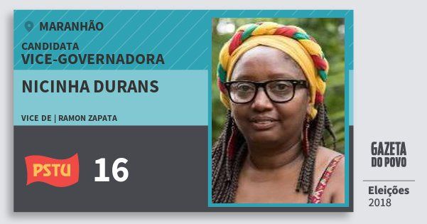 Santinho Nicinha Durans 16 (PSTU) Vice-Governadora | Maranhão | Eleições 2018