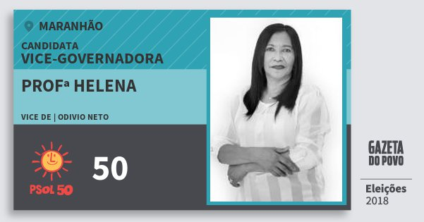 Santinho Profª Helena 50 (PSOL) Vice-Governadora | Maranhão | Eleições 2018