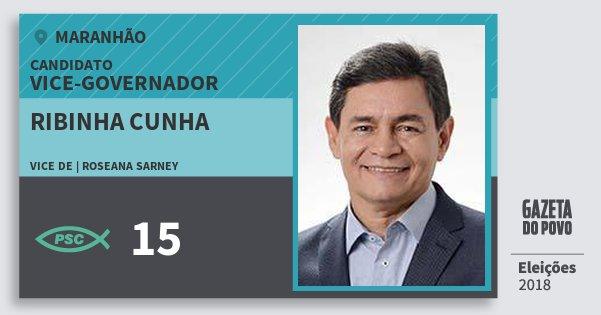 Santinho Ribinha Cunha 15 (PSC) Vice-governador | Maranhão | Eleições 2018