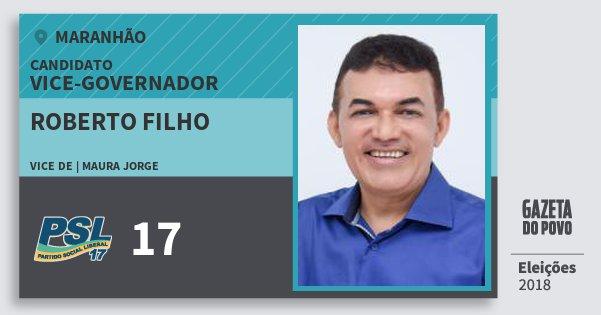 Santinho Roberto Filho 17 (PSL) Vice-governador | Maranhão | Eleições 2018