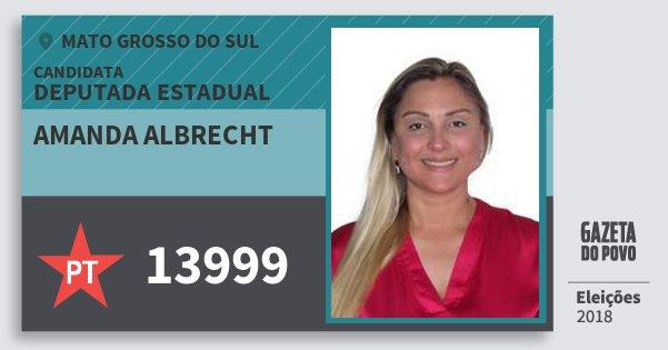 Santinho Amanda Albrecht 13999 (PT) Deputada Estadual | Mato Grosso do Sul | Eleições 2018