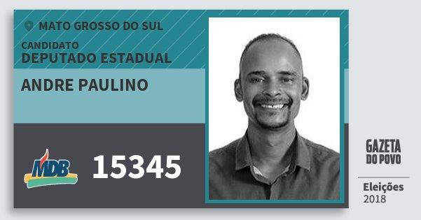 Santinho Andre Paulino 15345 (MDB) Deputado Estadual | Mato Grosso do Sul | Eleições 2018