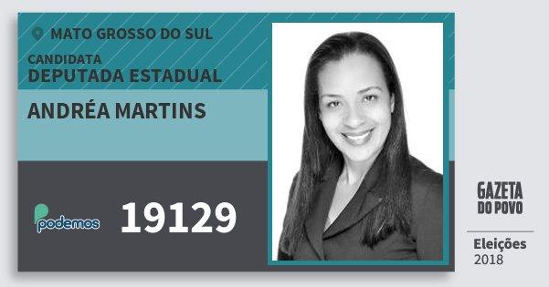 Santinho Andréa Martins 19129 (PODE) Deputada Estadual | Mato Grosso do Sul | Eleições 2018