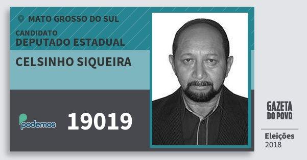 Santinho Celsinho Siqueira 19019 (PODE) Deputado Estadual | Mato Grosso do Sul | Eleições 2018