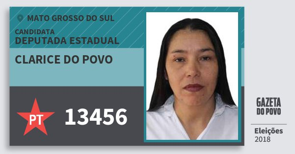 Santinho Clarice do Povo 13456 (PT) Deputada Estadual | Mato Grosso do Sul | Eleições 2018