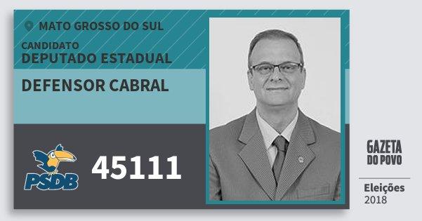Santinho Defensor Cabral 45111 (PSDB) Deputado Estadual | Mato Grosso do Sul | Eleições 2018