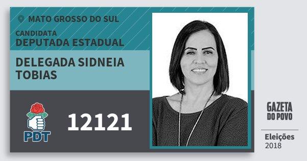 Santinho Delegada Sidneia Tobias 12121 (PDT) Deputada Estadual | Mato Grosso do Sul | Eleições 2018