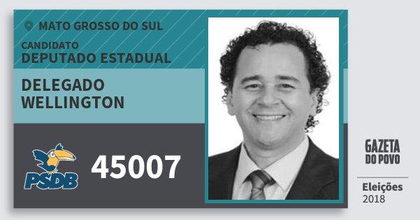 Santinho Delegado Wellington 45007 (PSDB) Deputado Estadual   Mato Grosso do Sul   Eleições 2018