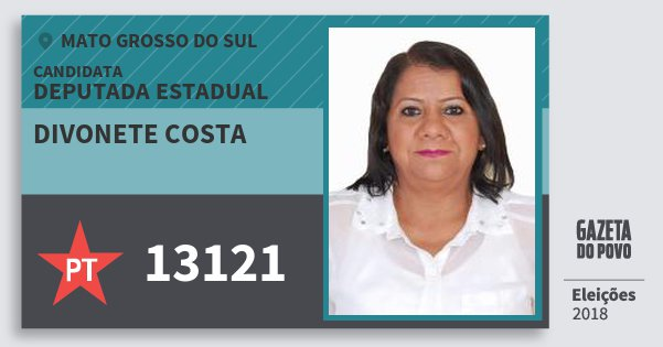 Santinho Divonete Costa 13121 (PT) Deputada Estadual | Mato Grosso do Sul | Eleições 2018