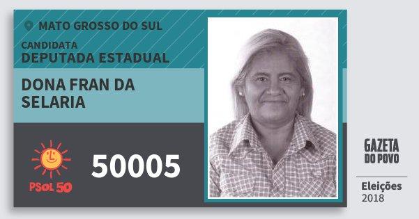 Santinho Dona Fran da Selaria 50005 (PSOL) Deputada Estadual | Mato Grosso do Sul | Eleições 2018