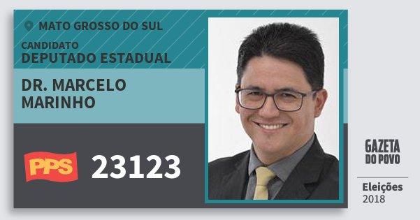 Santinho Dr. Marcelo Marinho 23123 (PPS) Deputado Estadual | Mato Grosso do Sul | Eleições 2018