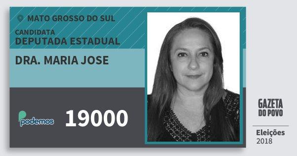 Santinho Dra. Maria Jose 19000 (PODE) Deputada Estadual | Mato Grosso do Sul | Eleições 2018