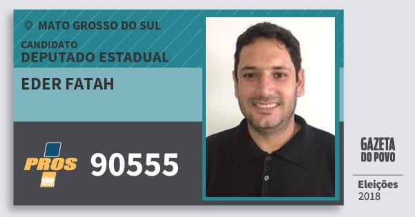 Santinho Eder Fatah 90555 (PROS) Deputado Estadual | Mato Grosso do Sul | Eleições 2018