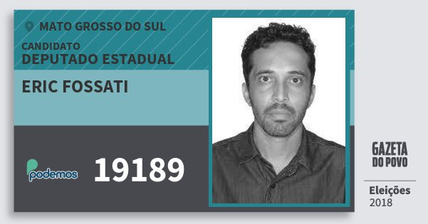Santinho Eric Fossati 19189 (PODE) Deputado Estadual | Mato Grosso do Sul | Eleições 2018