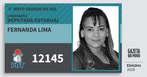 Santinho Fernanda Lima 12145 (PDT) Deputada Estadual | Mato Grosso do Sul | Eleições 2018