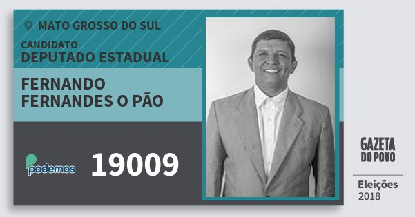 Santinho Fernando Fernandes O Pão 19009 (PODE) Deputado Estadual   Mato Grosso do Sul   Eleições 2018