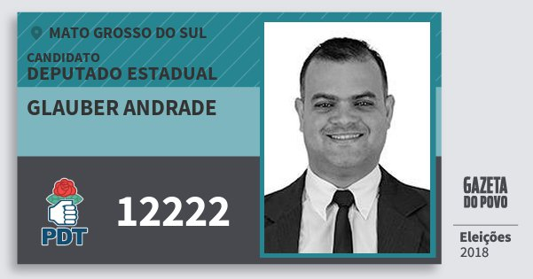 Santinho Glauber Andrade 12222 (PDT) Deputado Estadual | Mato Grosso do Sul | Eleições 2018