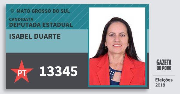 Santinho Isabel Duarte 13345 (PT) Deputada Estadual | Mato Grosso do Sul | Eleições 2018