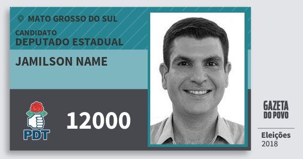Santinho Jamilson Name 12000 (PDT) Deputado Estadual | Mato Grosso do Sul | Eleições 2018