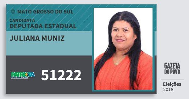 Santinho Juliana Muniz 51222 (PATRI) Deputada Estadual | Mato Grosso do Sul | Eleições 2018