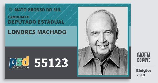 Santinho Londres Machado 55123 (PSD) Deputado Estadual | Mato Grosso do Sul | Eleições 2018