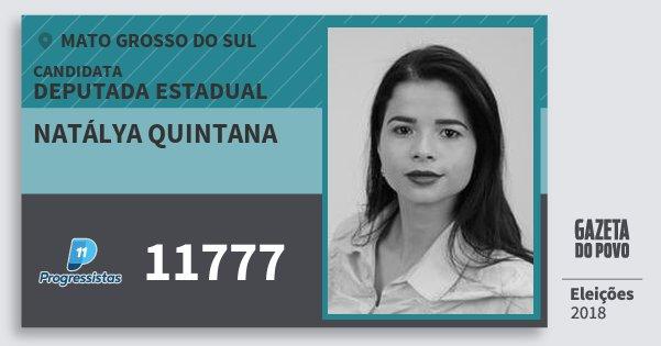 Santinho Natálya Quintana 11777 (PP) Deputada Estadual | Mato Grosso do Sul | Eleições 2018