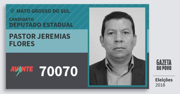 Santinho Pastor Jeremias Flores 70070 (AVANTE) Deputado Estadual | Mato Grosso do Sul | Eleições 2018