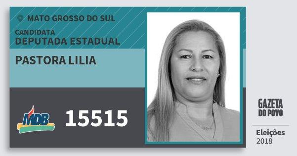 Santinho Pastora Lilia 15515 (MDB) Deputada Estadual | Mato Grosso do Sul | Eleições 2018