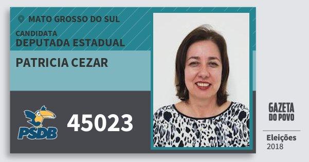 Santinho Patricia Cezar 45023 (PSDB) Deputada Estadual | Mato Grosso do Sul | Eleições 2018