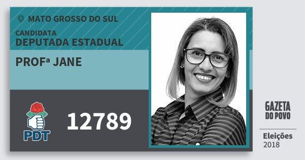Santinho Profª Jane 12789 (PDT) Deputada Estadual | Mato Grosso do Sul | Eleições 2018