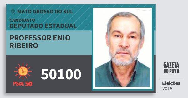 Santinho Professor Enio Ribeiro 50100 (PSOL) Deputado Estadual | Mato Grosso do Sul | Eleições 2018