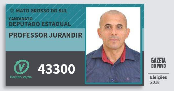 Santinho Professor Jurandir 43300 (PV) Deputado Estadual | Mato Grosso do Sul | Eleições 2018