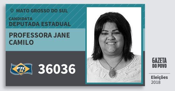 Santinho Professora Jane Camilo 36036 (PTC) Deputada Estadual | Mato Grosso do Sul | Eleições 2018