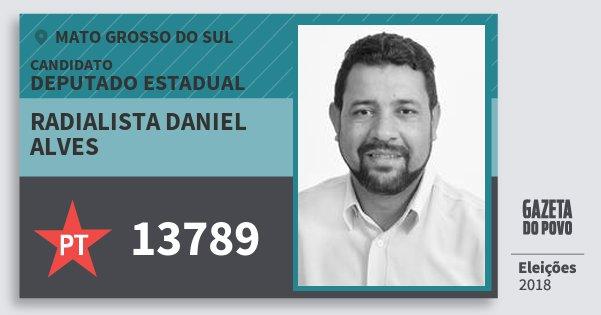 Santinho Radialista Daniel Alves 13789 (PT) Deputado Estadual | Mato Grosso do Sul | Eleições 2018