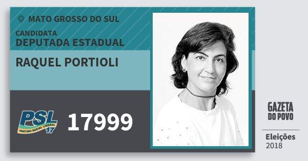 Santinho Raquel Portioli 17999 (PSL) Deputada Estadual | Mato Grosso do Sul | Eleições 2018