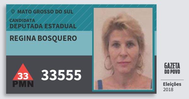 Santinho Regina Bosquero 33555 (PMN) Deputada Estadual | Mato Grosso do Sul | Eleições 2018