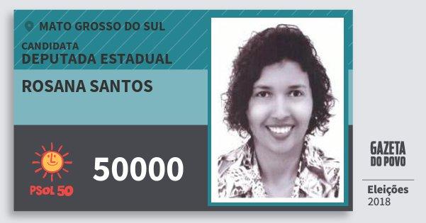 Santinho Rosana Santos 50000 (PSOL) Deputada Estadual | Mato Grosso do Sul | Eleições 2018