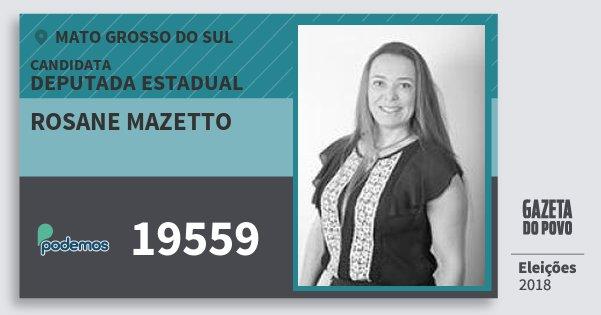 Santinho Rosane Mazetto 19559 (PODE) Deputada Estadual | Mato Grosso do Sul | Eleições 2018