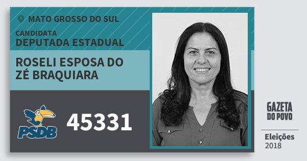 Santinho Roseli Esposa do Zé Braquiara 45331 (PSDB) Deputada Estadual | Mato Grosso do Sul | Eleições 2018