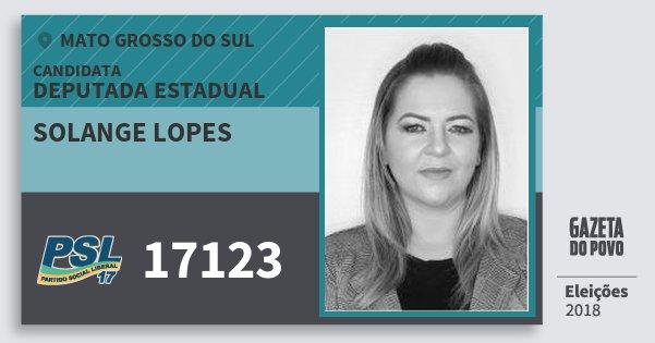 Santinho Solange Lopes 17123 (PSL) Deputada Estadual | Mato Grosso do Sul | Eleições 2018