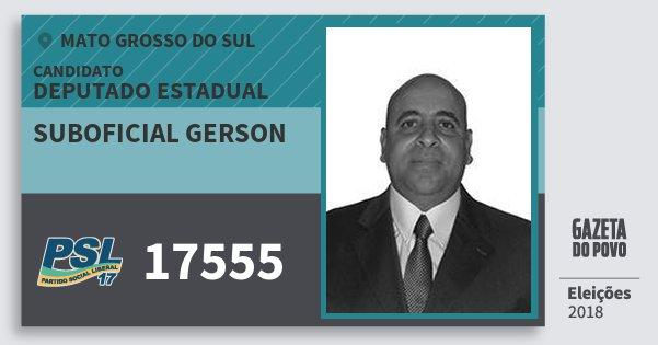 Santinho Suboficial Gerson 17555 (PSL) Deputado Estadual | Mato Grosso do Sul | Eleições 2018