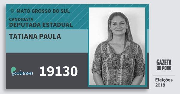 Santinho Tatiana Paula 19130 (PODE) Deputada Estadual | Mato Grosso do Sul | Eleições 2018