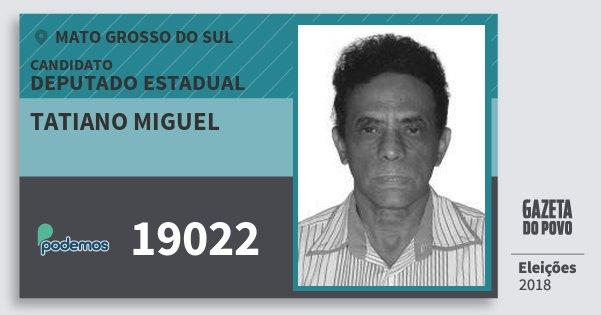 Santinho Tatiano Miguel 19022 (PODE) Deputado Estadual | Mato Grosso do Sul | Eleições 2018