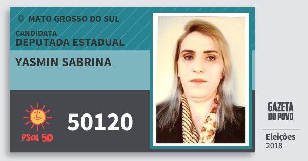 Santinho Yasmin Sabrina 50120 (PSOL) Deputada Estadual | Mato Grosso do Sul | Eleições 2018