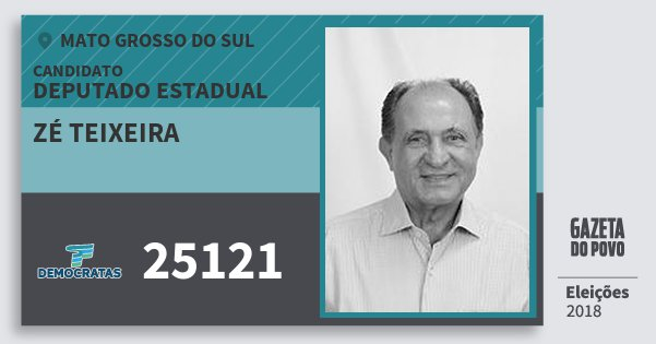 Santinho Zé Teixeira 25121 (DEM) Deputado Estadual | Mato Grosso do Sul | Eleições 2018
