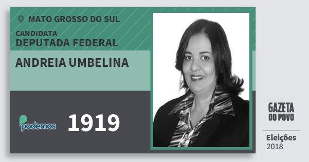 Santinho Andreia Umbelina 1919 (PODE) Deputada Federal | Mato Grosso do Sul | Eleições 2018