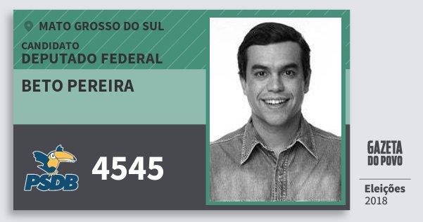 Santinho Beto Pereira 4545 (PSDB) Deputado Federal | Mato Grosso do Sul | Eleições 2018