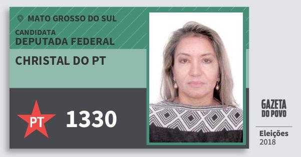 Santinho Christal do Pt 1330 (PT) Deputada Federal | Mato Grosso do Sul | Eleições 2018