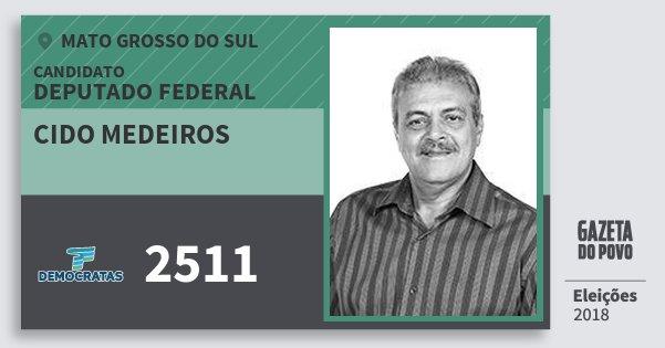 Santinho Cido Medeiros 2511 (DEM) Deputado Federal | Mato Grosso do Sul | Eleições 2018